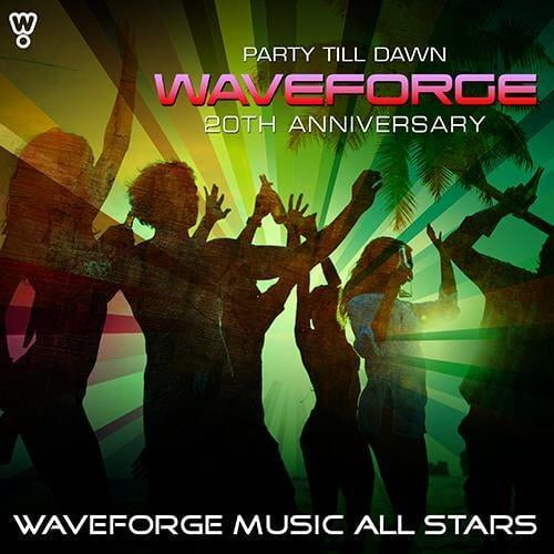 Waveforge 20th Anniversary (Party Till Dawn) by Waveforge Music All Stars