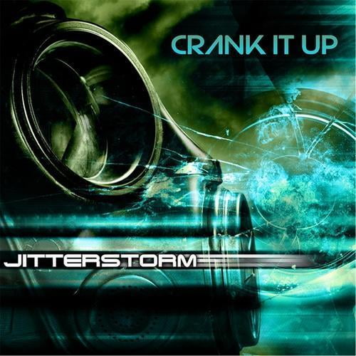 Crank It Up by Jitterstorm