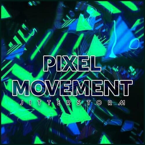 Pixel Movement by Jitterstorm