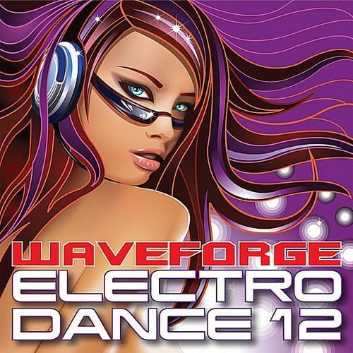 Waveforge Electro Dance 12 by Waveforge Music All Stars